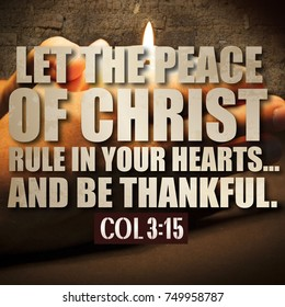 Thanksgiving Colossians 3:15 Let the peace of Christ rule in your hearts...and be thankful.