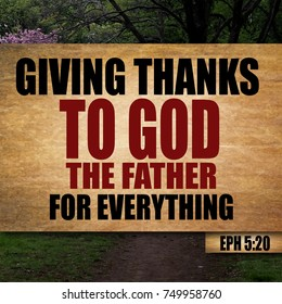Thanksgiving Ephesians 5:20 Giving thanks to God the Father for everything