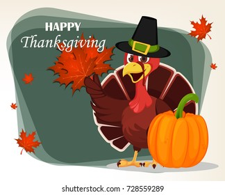 Thanksgiving greeting card with a turkey bird wearing a Pilgrim hat and holding maple leaves. Funny cartoon character for holiday standing near pumpkin. Raster illustration.