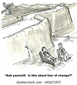 The therapist is asking if this is about fear of change.