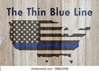 The thin blue line message, USA thin blue line flag on a map on a weathered wood background with text The Thin Blue Line
