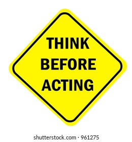 Think before acting sign isolated on a white background