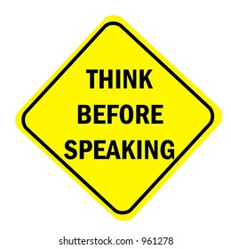 Think before speaking sign isolated on a white background