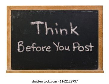 Think before you post written in white chalk on a black chalkboard isolated on white