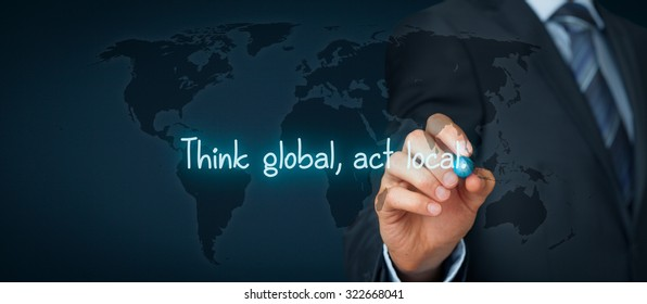 Think global, act local. Globalization business rule. Businessman write rule on virtual board. Wide banner composition.