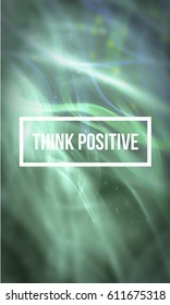 Think positive motivational quote on abstract liquid background.