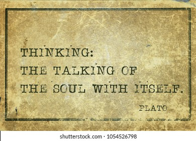 Thinking: the talking of the soul with itself - ancient Greek philosopher Plato quote printed on grunge vintage cardboard