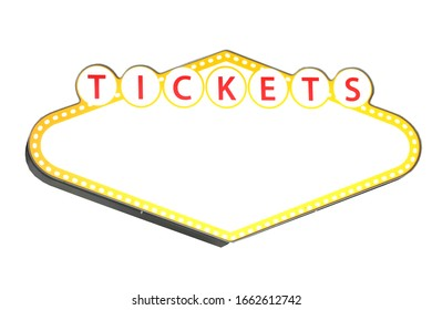 This is a blank Las Vegas style tickets sign isolated on a white background.  There is copy space for you to write your message in the sign.