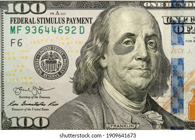 This Brand New One Hundred Bill and Ben Franklin with a black eye tell the economic story. The added text of Federal Stimulus Payment explains the economic recovery effort.