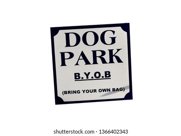 This dog park sign shows bring your own bag BYOB for cleaning up your dog poop.