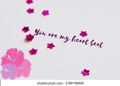 This image shows the love quotation.The quotation are You are my heart beat.