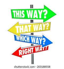 This That Way, Which Right Way question arrow road signs moving forward making decision