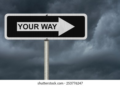 This is your way, Black and white street sign with word My Your with stormy sky background