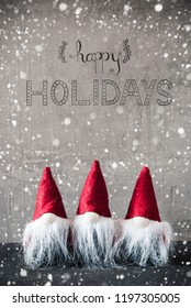 Three Red Gnomes, Cement, Snowflakes, Calligraphy Happy Holidays