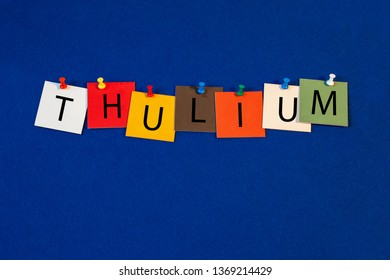 Thulium – one of a complete periodic table series of element names - educational sign or design for teaching chemistry.