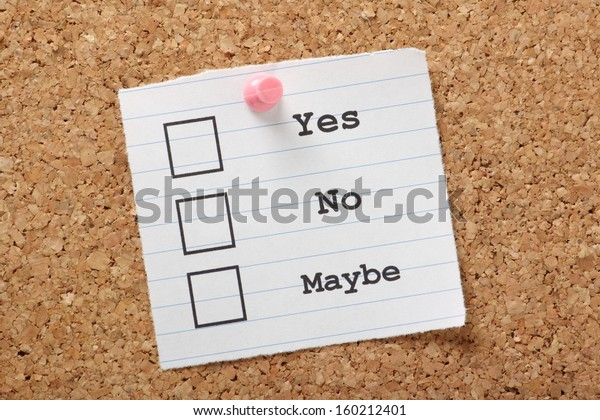Tick boxes for Yes, No and Maybe on a scrap of lined paper pinned to a cork notice board.