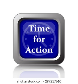 Time for action icon. Internet button on white background.