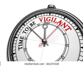 Time to be vigilant motivation message on concept clock, isolated on white background