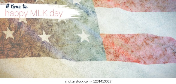 # time to happy MLK day against close-up of us flag