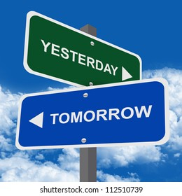 Time Management Concept Present By Street Sign Pointing to Tomorrow and Yesterday in Blue Sky Background