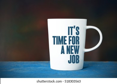 It's Time For A New Job, Business Concept