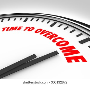 Time to Overcome words on a clock to illustrate beating, conquering or succeeding against a challenge, problem, troulbe, issue or adversity