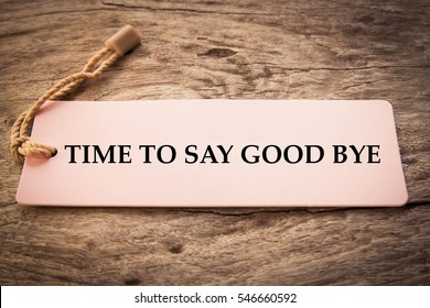 Time to say good bye message with wood