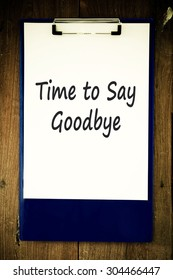 Time to Say Goodbye Message. Concept Image.