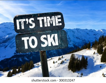 Its Time To Ski sign with sky background