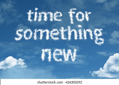 Time For Something New cloud word with a blue sky
