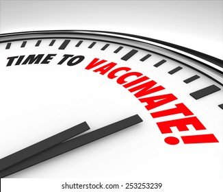 Time to Vaccinate words on a clock fact to illustrate a reminder to immunize or innoculate yourself or children to protect against or prevent infectious diseases