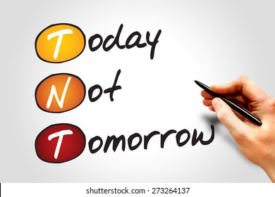 Today Not Tomorrow (TNT), business concept acronym