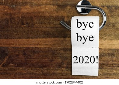 Toilet paper, a symbol of covid-19 crisis and pandemic in 2020 saying goodbye to the 2020 year