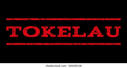 Tokelau watermark stamp. Text caption between horizontal parallel lines with grunge design style. Rubber seal stamp with dirty texture. Glyph red color ink imprint on a black background.