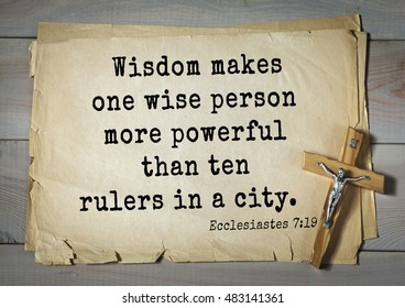 TOP- 150.  Bible Verses about Wisdom.Wisdom makes one wise person more powerful than ten rulers in a city.