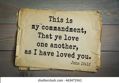 Top 500 Bible verses. This is my commandment, That ye love one another, as I have loved you.