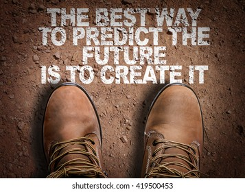 Top View of Boot on the trail with the text: The Best Way to Predict Your Future is to Create It