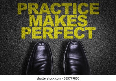 Top View of Business Shoes on the floor with the text: Practice Makes Perfect