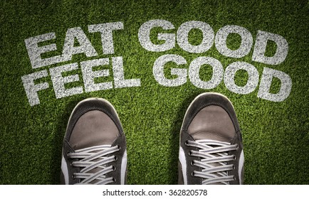 Top View of Sneakers on the grass with the text: Eat Good Feel Good