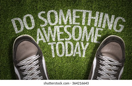 Top View of Sneakers on the grass with the text: Do Something Awesome Today