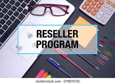 Top view of workplace for online education, training courses, e-learning, Business Concept : Reseller Program