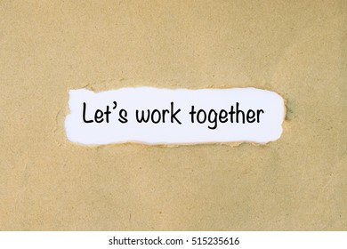 """Torn Paper With Text """" Let's Work Together """""""