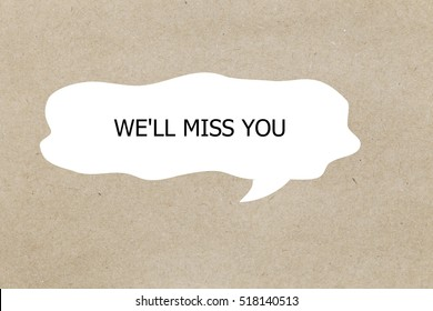 "Torn Paper With Text "" We'll Miss You """