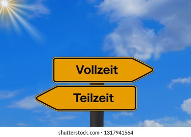 A traffic sign and german words for part time and full time