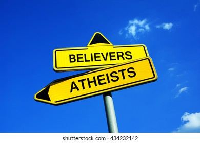 Traffic sign with two options - Believers (Christians, Muslims, Jews, etc) or Atheists - decision to believe in god or in or godlessness
