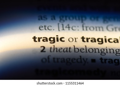 tragic word in a dictionary. tragic concept.