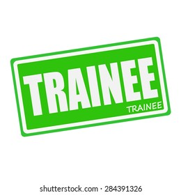 TRAINEE white stamp text on green