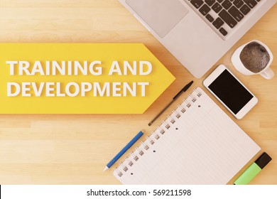Training and Development - linear text arrow concept with notebook, smartphone, pens and coffee mug on desktop - 3D render illustration.