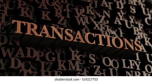 Transactions - Wooden 3D rendered letters/message.  Can be used for an online banner ad or a print postcard.