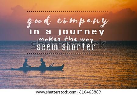 Travel Inspiration Motivation Quotes Good Company Stock Photo Edit